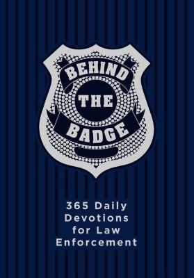 Behind the Badge: 365 Daily Devotions for Law Enforcement Cover Image