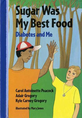 Sugar Was My Best Food: Diabetes and Me Cover Image