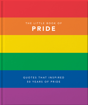 Little Book of Pride: Quotes to Live by (Little Book Of...) Cover Image