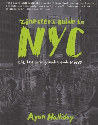 Zinester's Guide to NYC: The Last Wholly Analog Guide to NYC (People's Guide) Cover Image