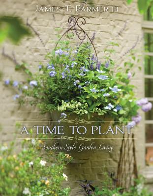 A Time to Plant: Southern-Style Garden Living Cover Image