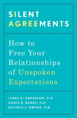 Silent Agreements: How to Free Your Relationships of Unspoken Expectations Cover Image