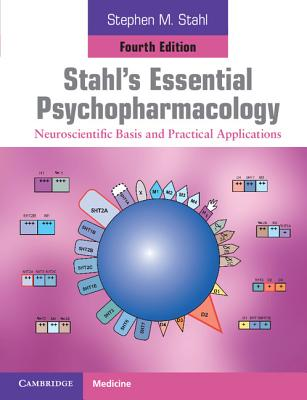 Stahl's Essential Psychopharmacology: Neuroscientific Basis and Practical Applications (Cambridge Medicine) Cover Image