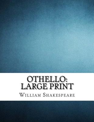 othello large print the tragedy of othello the moor of venice