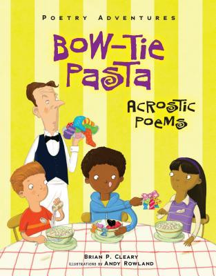 Bow-Tie Pasta: Acrostic Poems (Poetry Adventures) Cover Image