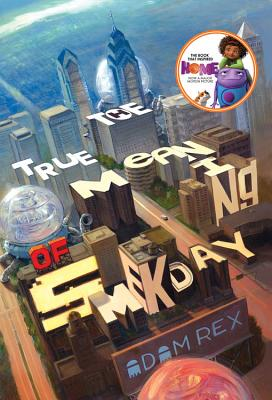 The True Meaning of Smekday (Movie Tie-In Edition) Cover Image