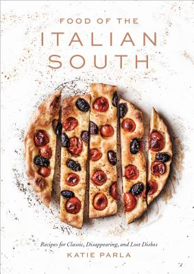 Food of the Italian South: Recipes for Classic, Disappearing, and Lost Dishes: A Cookbook Cover Image