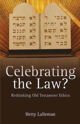 Celebrating the Law: Rethinking Old Testament Ethics Cover Image