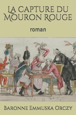 La capture du Mouron Rouge: roman Cover Image
