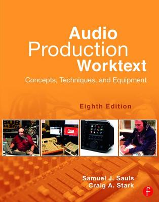 Audio Production Worktext: Concepts, Techniques, and Equipment Cover Image