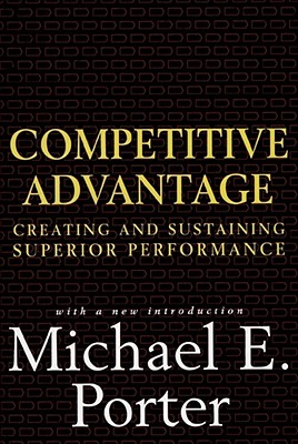 Competitive Advantage: Creating and Sustaining Superior Performance Cover Image