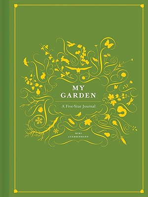 My Garden: A Five-Year Journal Cover Image