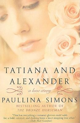 Tatiana and Alexander: A Novel (The Bronze Horseman #2) Cover Image