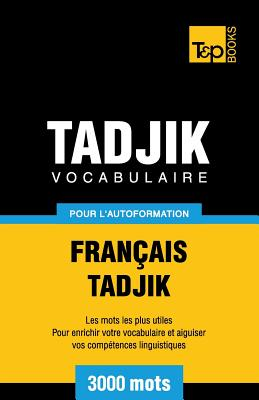 Vocabulaire français-tadjik pour l'autoformation. 3000 mots (French Collection #277) Cover Image