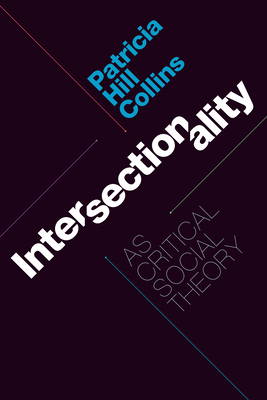 Intersectionality as Critical Social Theory Cover Image