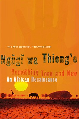 Something Torn and New: An African Renaissance Cover Image