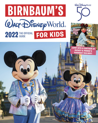 Birnbaum's 2022 Walt Disney World for Kids: The Official Guide (Birnbaum Guides) Cover Image