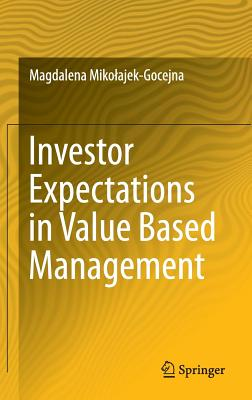 Investor Expectations in Value Based Management: Translated by Klementyna Dec and Weronika Mincer Cover Image