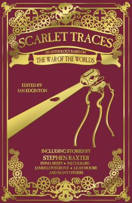 Scarlet Traces: A War of the Worlds Anthology: A War of the Worlds Anthology  Cover Image