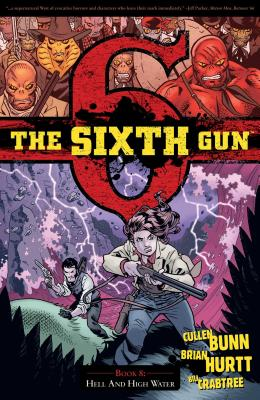 The Sixth Gun Vol. 8: Hell and High Water Cover Image