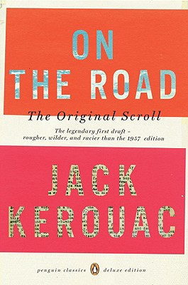 On the Road: The Original Scroll: (penguin Classics Deluxe Edition) (Penguin Classics Deluxe Editions) Cover Image