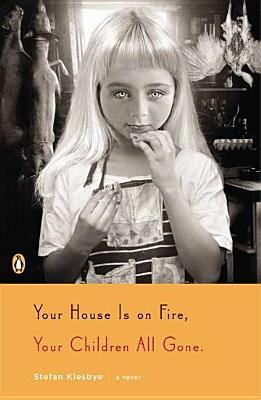 Your House Is on Fire, Your Children All Gone: A Novel Cover Image