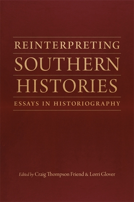 Reinterpreting Southern Histories: Essays in Historiography Cover Image
