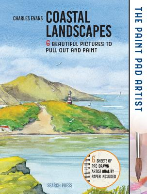 Paint Pad Artist, The: Coastal Landscapes: 6 beautiful pictures to pull out and paint Cover Image