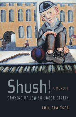Cover for Shush!  Growing Up Jewish under Stalin