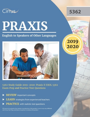 Praxis English to Speakers of Other Languages 5362 Study Guide 2019-2020: Praxis II ESOL 5362 Exam Prep and Practice Test Questions Cover Image