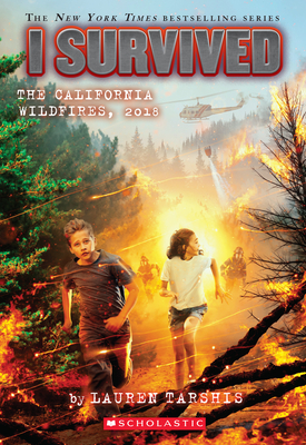 I Survived the California Wildfires, 2018 (I Survived #20) (Library Edition) Cover Image
