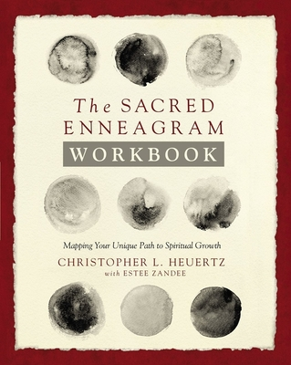 The Sacred Enneagram Workbook: Mapping Your Unique Path to Spiritual Growth Cover Image