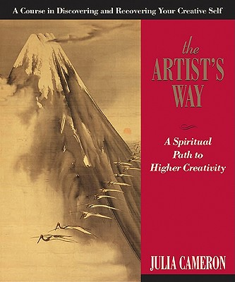 The Artist's Way: A Spiritual Path to Higher Creativity Cover Image
