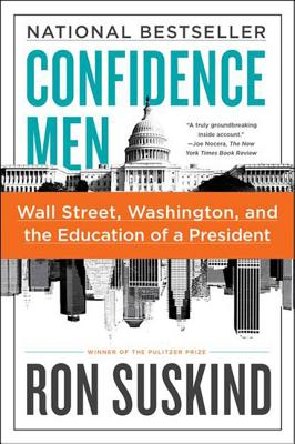 Confidence Men: Wall Street, Washington, and the Education of a President Cover Image