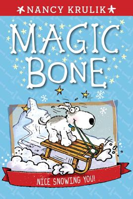 Nice Snowing You! #4 (Magic Bone #4) Cover Image