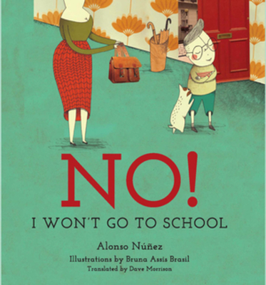 No! I Won't Go to School Cover Image