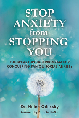 Stop Anxiety from Stopping You: The Breakthrough Program for Conquering Panic and Social Anxiety (Overcoming Anxiety) Cover Image