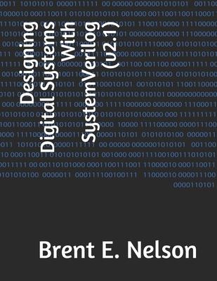 Designing Digital Systems With SystemVerilog (v2.1) Cover Image