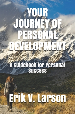 Your Journey of Personal Development: Be inspired to reach for your highest potential Cover Image