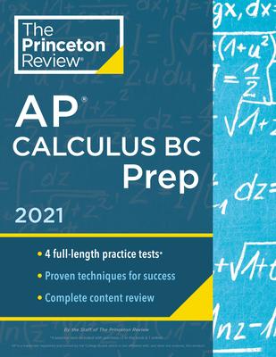 Princeton Review AP Calculus BC Prep, 2021: 4 Practice Tests + Complete Content Review + Strategies & Techniques (College Test Preparation) Cover Image