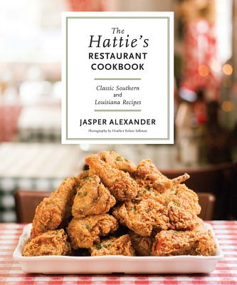 The Hattie's Restaurant Cookbook: Classic Southern and Louisiana Recipes Cover Image