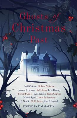 Ghosts of Christmas Past: A chilling collection of modern and classic Christmas ghost stories Cover Image