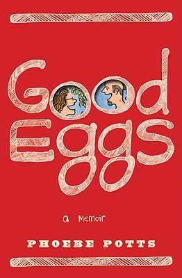 Good Eggs: A Memoir Cover Image