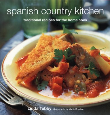 Spanish Country Kitchen: Traditional Recipes for the Home Cook Cover Image