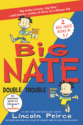 Big Nate: Double Trouble: In a Class by Himself and Strikes Again Cover Image