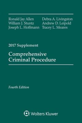 Comprehensive Criminal Procedure: Fourth Edition, 2017 Supplement (Supplements) Cover Image