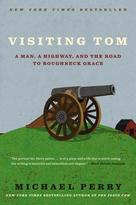 Visiting Tom: A Man, a Highway, and the Road to Roughneck Grace (P.S.) Cover Image