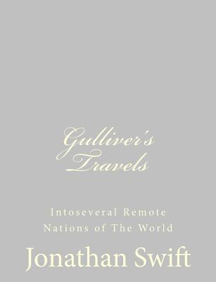 Gulliver's Travels: Intoseveral Remote Nations of The World Cover Image