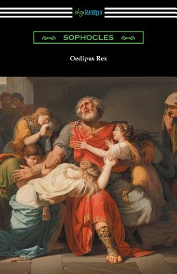 Oedipus Rex (Oedipus the King) [Translated by E. H. Plumptre with an Introduction by John Williams White] Cover Image