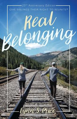 Real Belonging: Give Siblings Their Right to Reunite: Camp to Belong 25th Anniversary Edition Cover Image